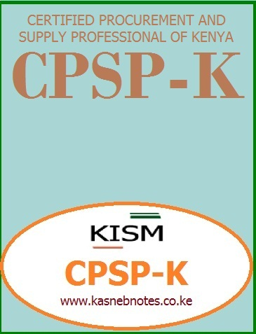 CPSP-K Past Papers, CPSP-K notes, CPSP-K Revision kits, Certified procurement and supply professional of Kenya, PART I, Organizational Environment, Procurement of Goods, Services and Works, Procurement Planning, Supply Chain Management Information Systems, Contract Law and Negotiation, Finance for Procurement, PART II, Supply Chain Management for SMEs, Procurement Costing and Budgeting, Procurement of Consultancy Services, Procurement Audit and Risk Management, Quantitative Techniques, Category Management, PART III, Sustainable Procurement, International Procurement, Logistics and Inventory Management, Research in Procurement, Operations Management, PART IV, Procurement Governance, Strategic Supply Chain Management, Procurement Leadership, Project Management, Public Private Partnerships (PPPs), Research Project in Procurement and Supply