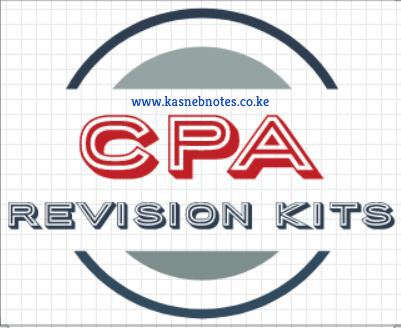 KASNEB CPA REVISION KITES. PAST PAPERS AND ANSWERS